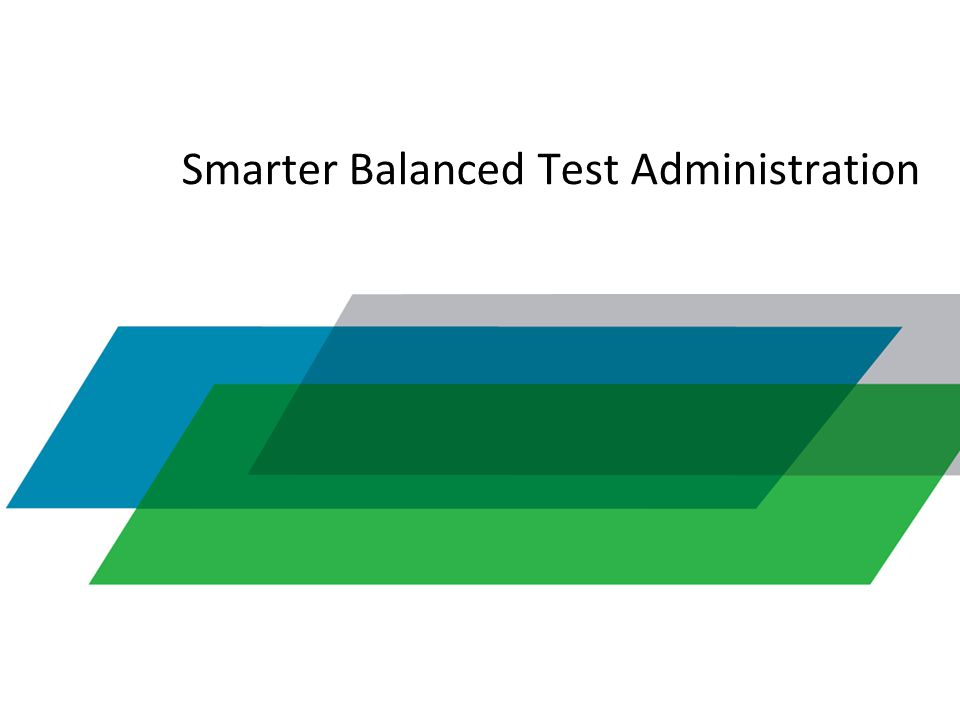 Smarter Balanced Test Administration