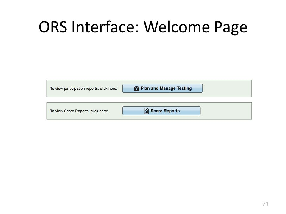 ORS Interface: Welcome Page 71
