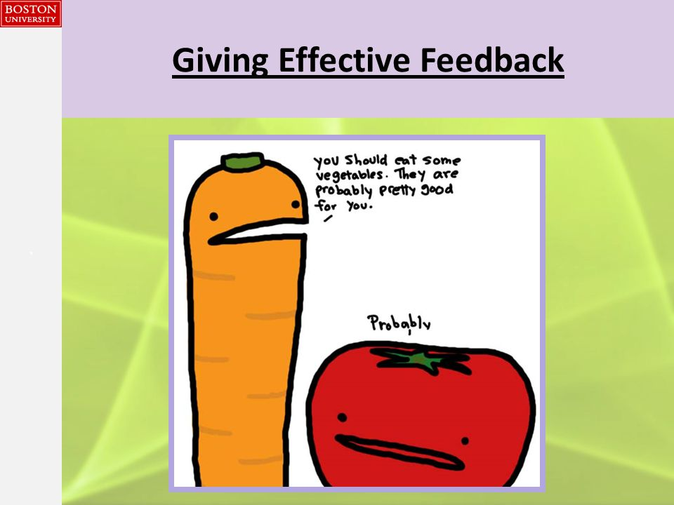 {{} Giving Effective Feedback Why bother.Improvement.
