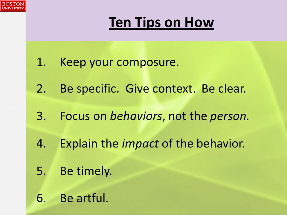 {{} Ten Tips on How 1.Keep your composure. 2.Be specific.