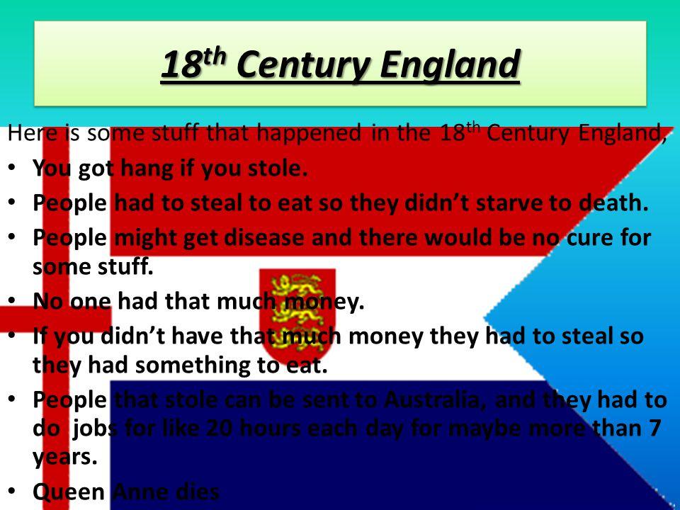 18 th Century England Captain James Cook was a magnificent explorer.