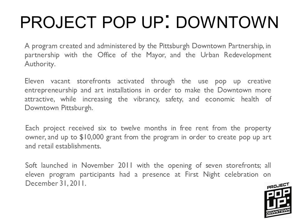 A program created and administered by the Pittsburgh Downtown Partnership, in partnership with the Office of the Mayor, and the Urban Redevelopment Au