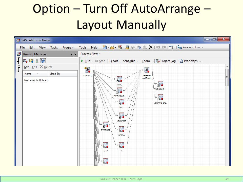 Option – Turn Off AutoArrange – Layout Manually SGF 2010 paper 030 - Larry Hoyle49