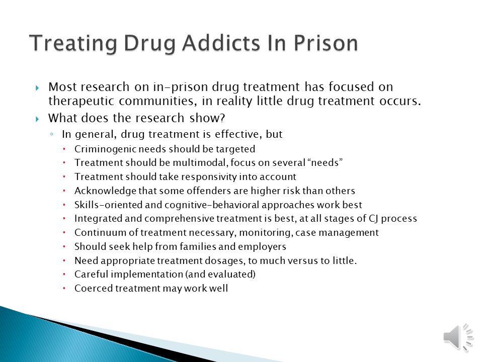  Treatment refers to methods of dealing with people who are addicted to crime  Who is addicted to crime.