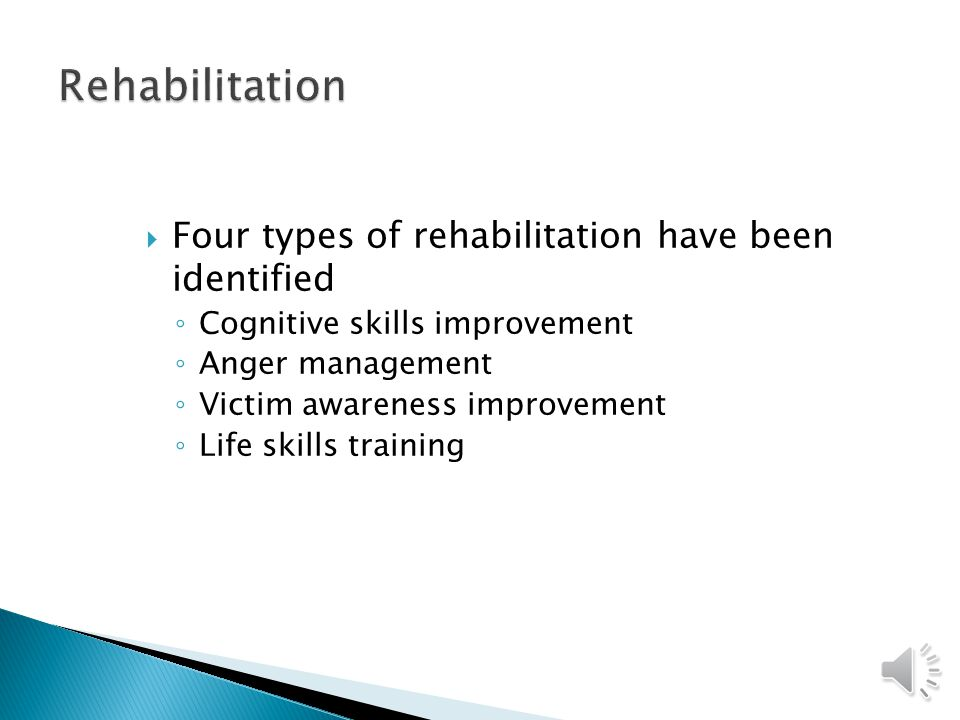  Rehabilitation and treatment programs work for some people and not others  How do offenders differ.