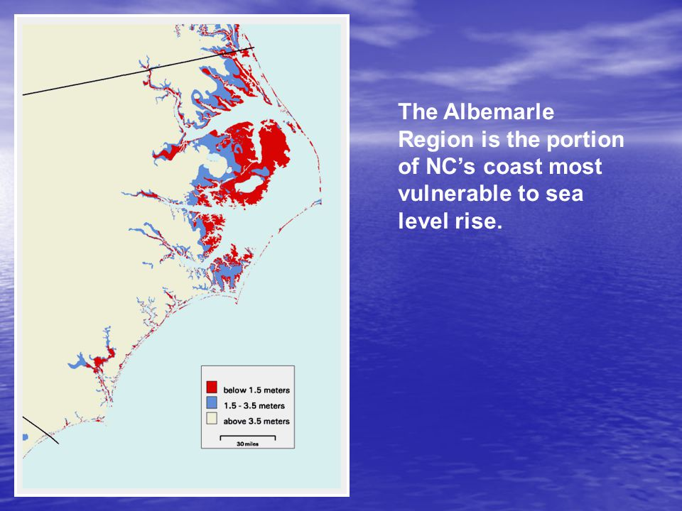 The Albemarle Region is the portion of NC's coast most vulnerable to sea level rise.