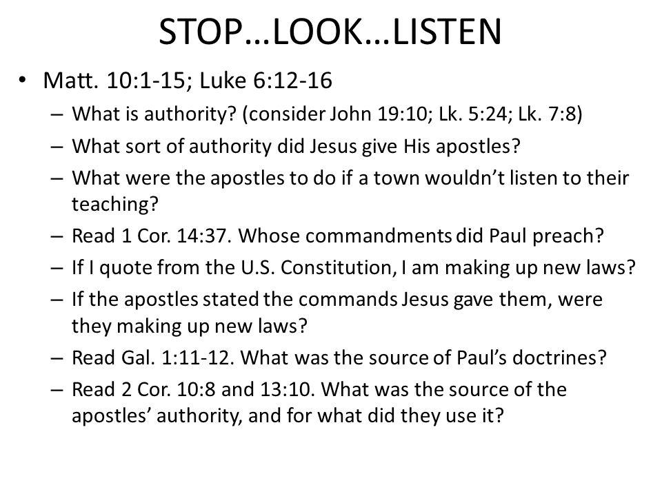STOP…LOOK…LISTEN Matt.10:16-23, 28-39 – What does apostle mean.