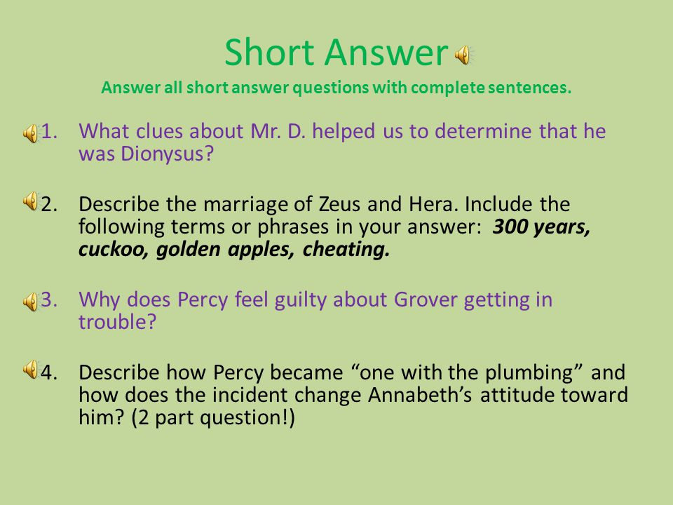 Short Answer Answer all short answer questions with complete sentences.