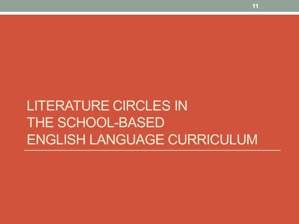 LITERATURE CIRCLES IN THE SCHOOL-BASED ENGLISH LANGUAGE CURRICULUM 11