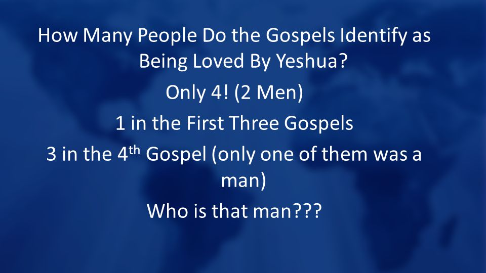 How Many People Do the Gospels Identify as Being Loved By Yeshua.