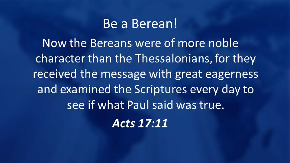 Be a Berean.