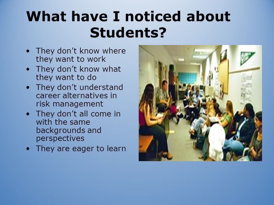 What have I noticed about Students.