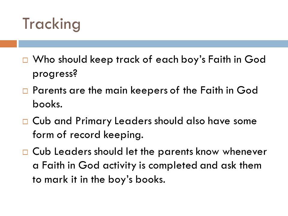  Who should keep track of each boy's Faith in God progress.