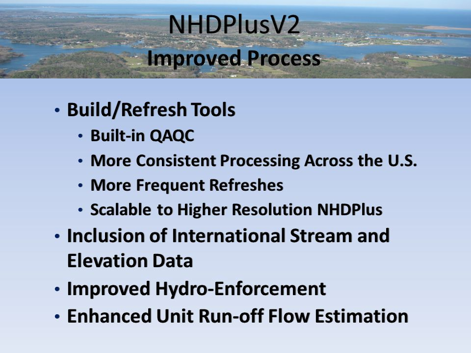 NHDPlusV2 Build/Refresh Tools Built-in QAQC More Consistent Processing Across the U.S.