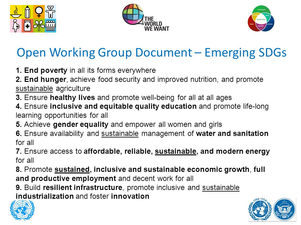 Open Working Group Document – Emerging SDGs 1. End poverty in all its forms everywhere 2. End hunger, achieve food security and improved nutrition, an