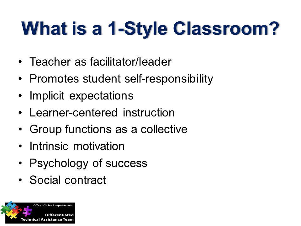 What is a 1-Style Classroom What is a 1-Style Classroom.