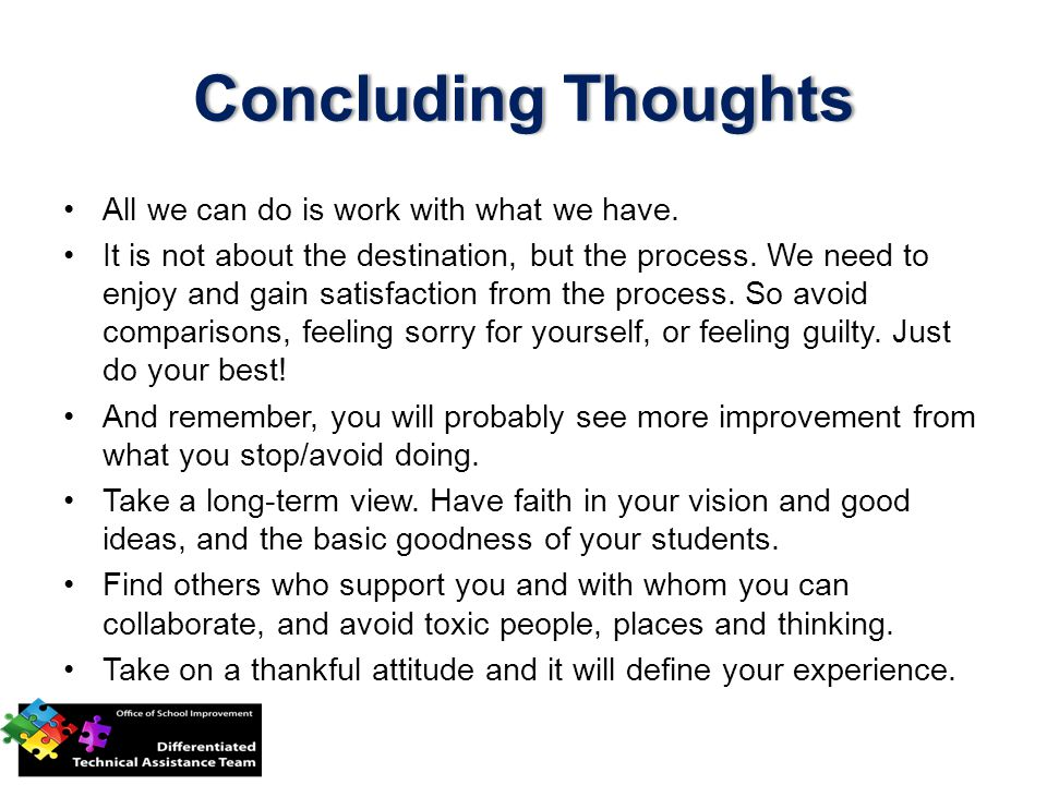 Concluding ThoughtsConcluding Thoughts All we can do is work with what we have.