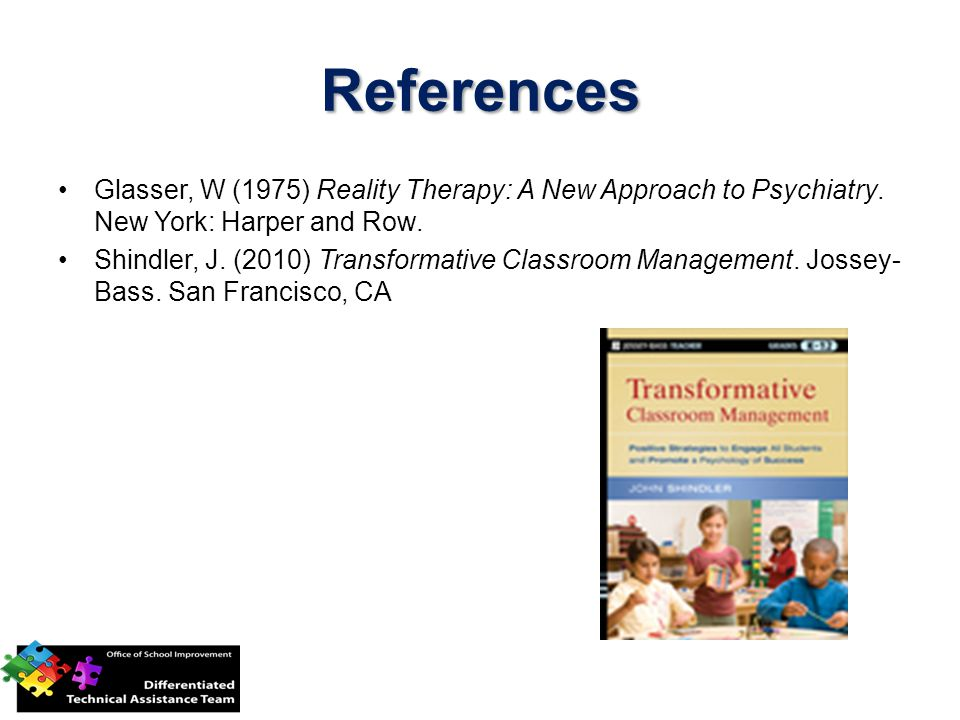 References Glasser, W (1975) Reality Therapy: A New Approach to Psychiatry.
