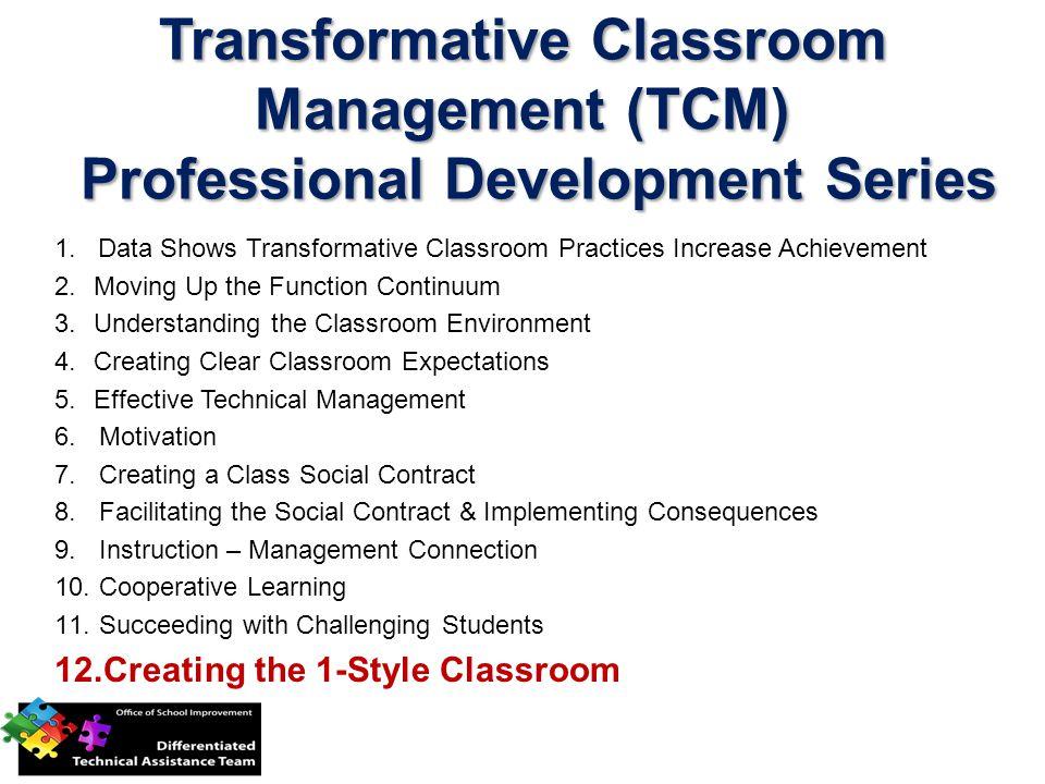 Transformative Classroom Management (TCM) Professional Development Series 1.