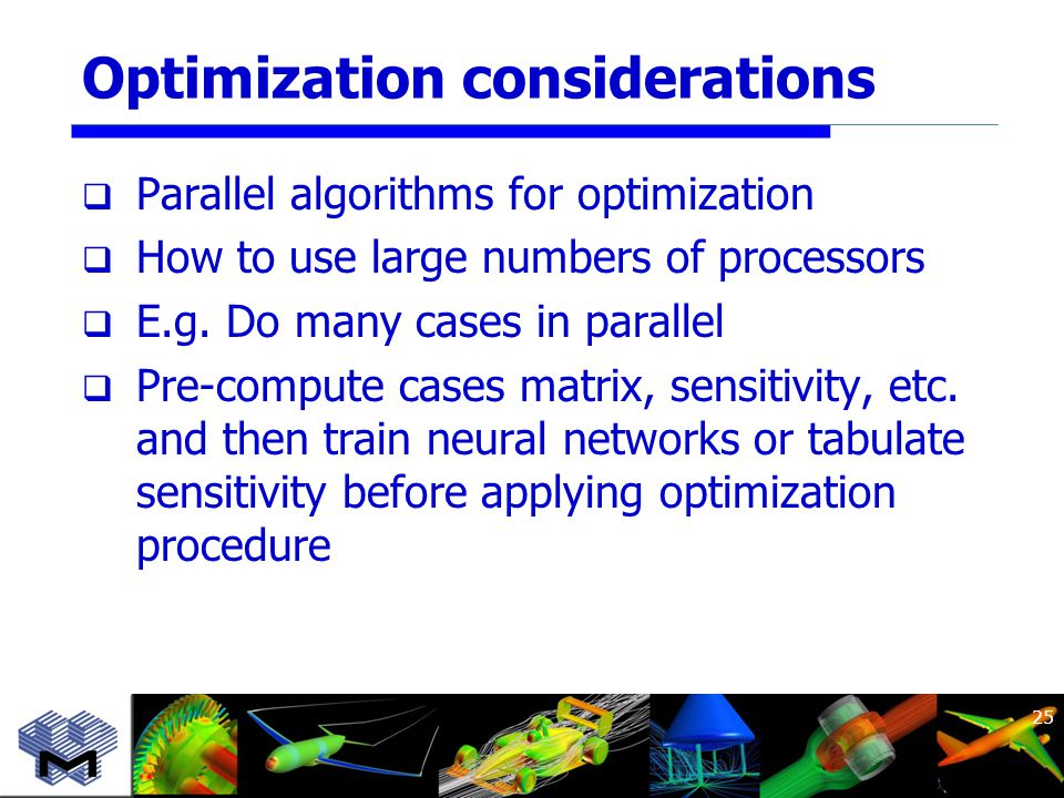 Optimization considerations  Parallel algorithms for optimization  How to use large numbers of processors  E.g.