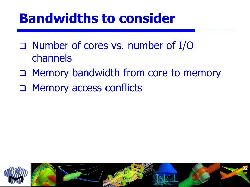 Bandwidths to consider  Number of cores vs.