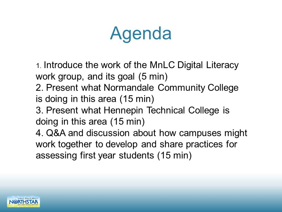 Agenda 1. Introduce the work of the MnLC Digital Literacy work group, and its goal (5 min) 2.