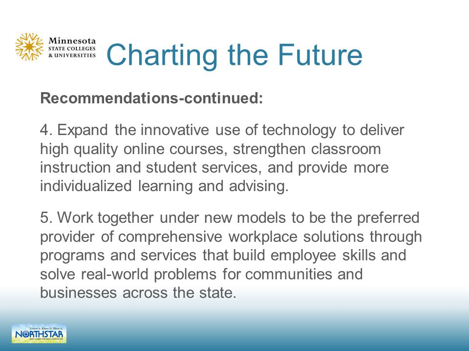 Charting the Future Recommendations-continued: 4.