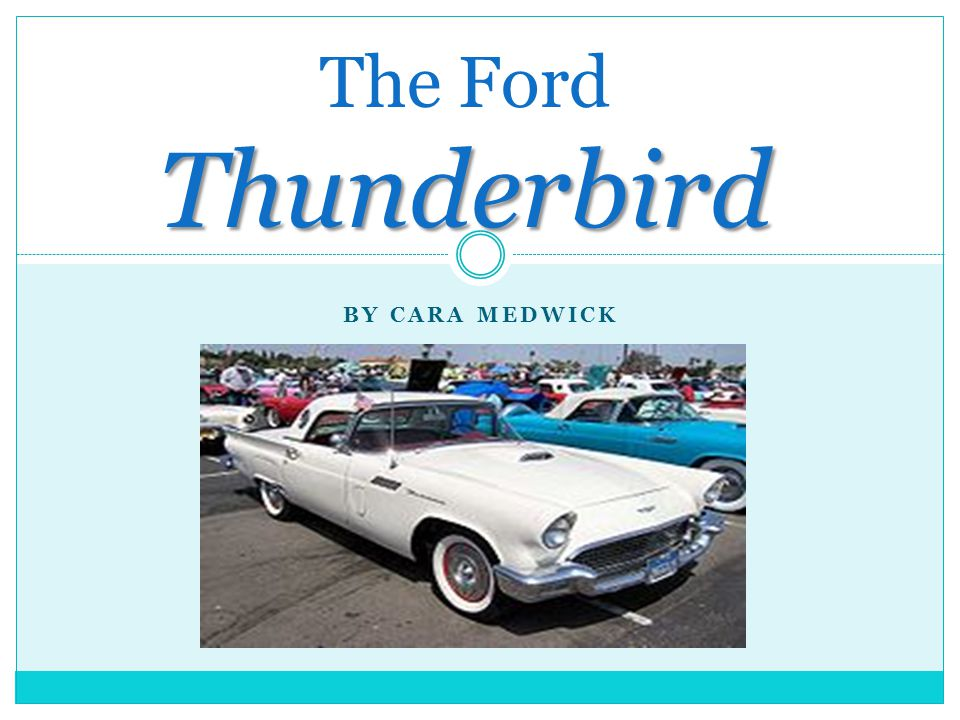 The Ford Thunderbird was first produced in February 1953 in retaliation to the Chevy Corvette.