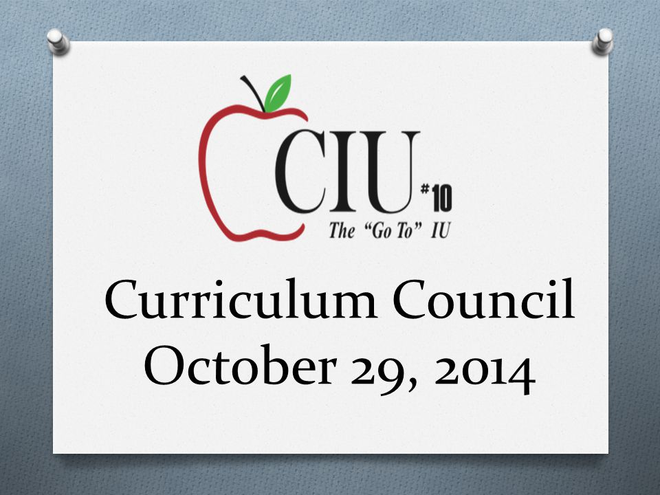 Curriculum Council October 29, 2014