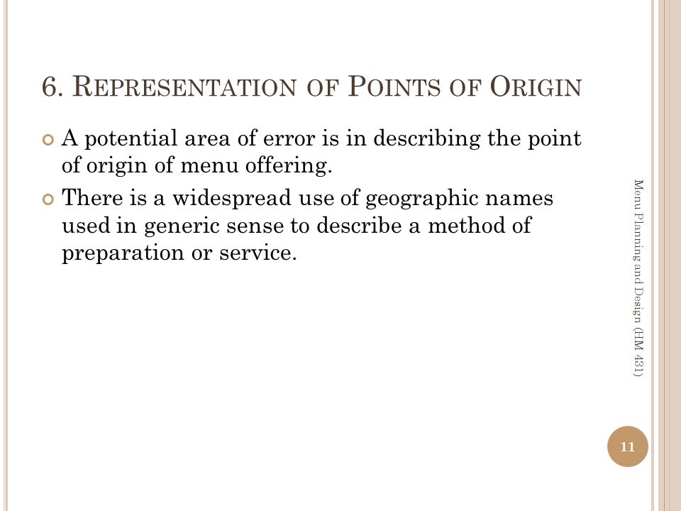 6. R EPRESENTATION OF P OINTS OF O RIGIN A potential area of error is in describing the point of origin of menu offering. There is a widespread use of