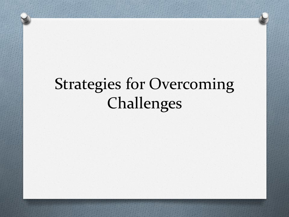 Strategies for Overcoming Challenges