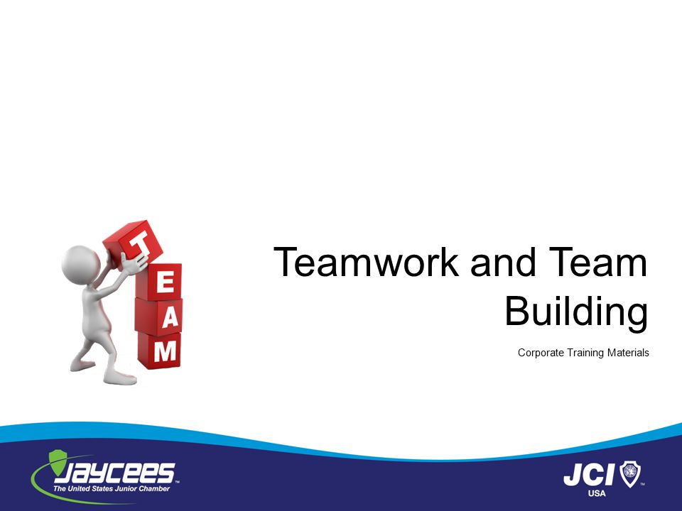 Module One: Getting Started For most of us, teamwork is a part of everyday life.