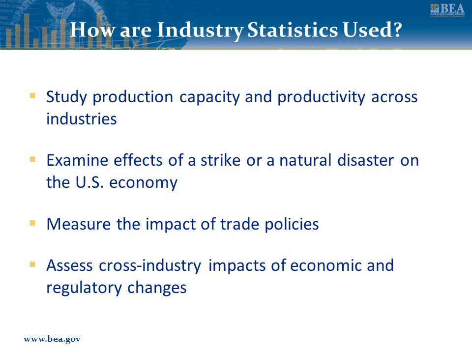 www.bea.gov How are Industry Statistics Used.