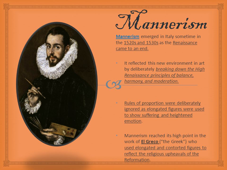   The baroque movement eventually replaced mannerism.