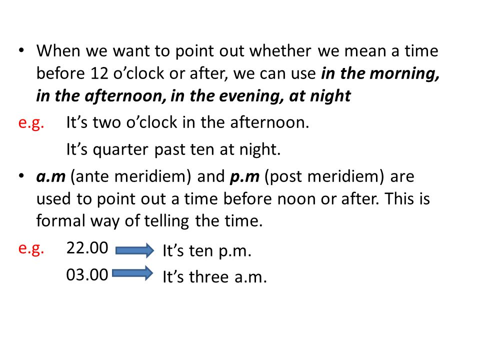 When we want to be accurate at other «odd» times, we add the word «minute(s)» e.g.