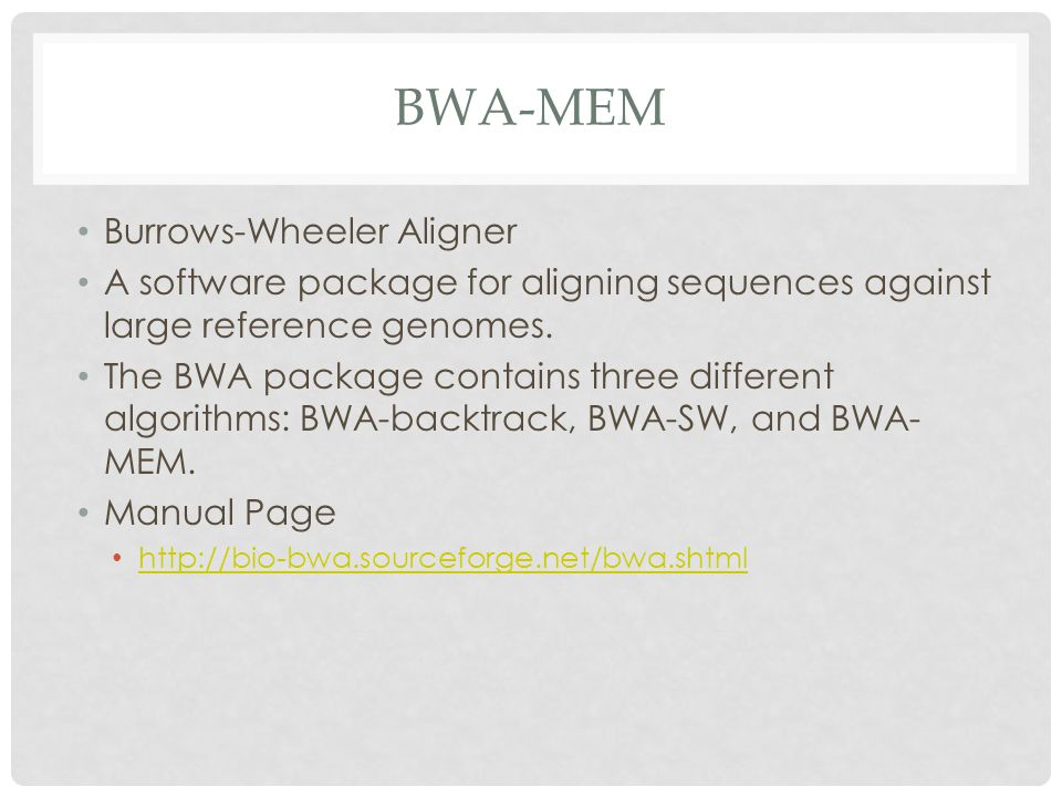 BWA-MEM Burrows-Wheeler Aligner A software package for aligning sequences against large reference genomes.