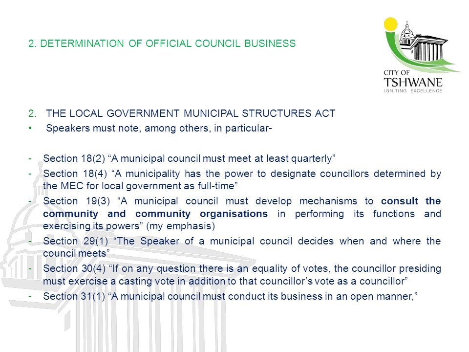 2. DETERMINATION OF OFFICIAL COUNCIL BUSINESS 2.THE LOCAL GOVERNMENT MUNICIPAL STRUCTURES ACT Speakers must note, among others, in particular- -Sectio