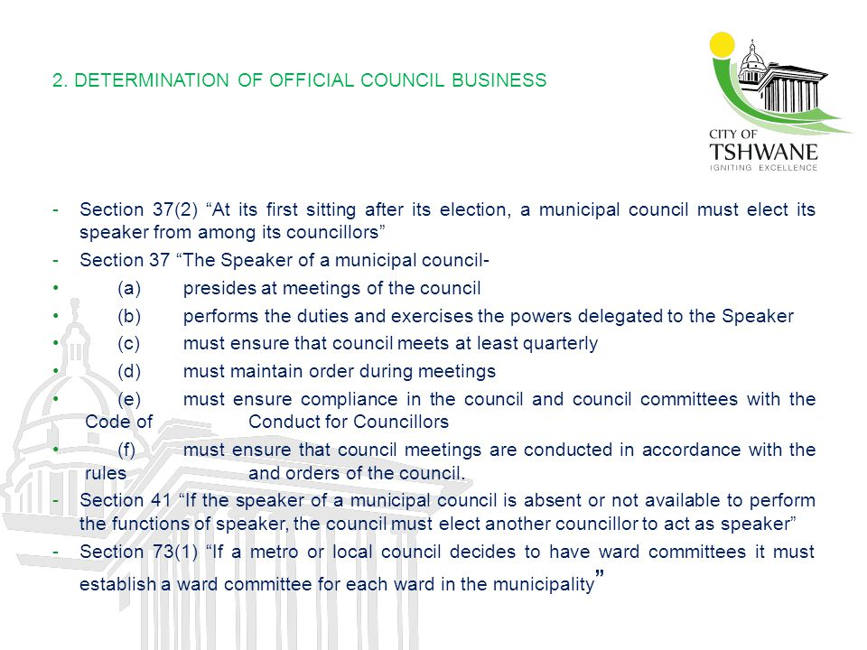 """2. DETERMINATION OF OFFICIAL COUNCIL BUSINESS -Section 37(2) """"At its first sitting after its election, a municipal council must elect its speaker from"""