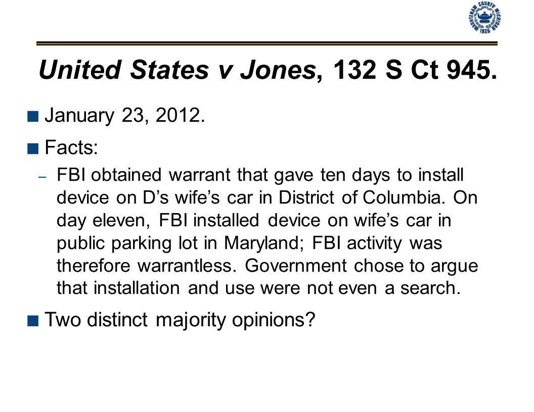 United States v Jones, 132 S Ct 945. January 23, 2012.