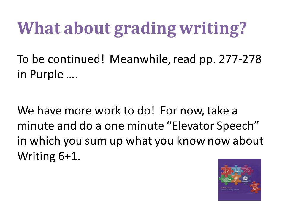 What about grading writing. To be continued. Meanwhile, read pp.