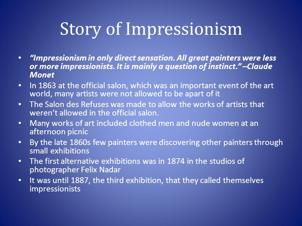 Story of Impressionism Impressionism in only direct sensation.