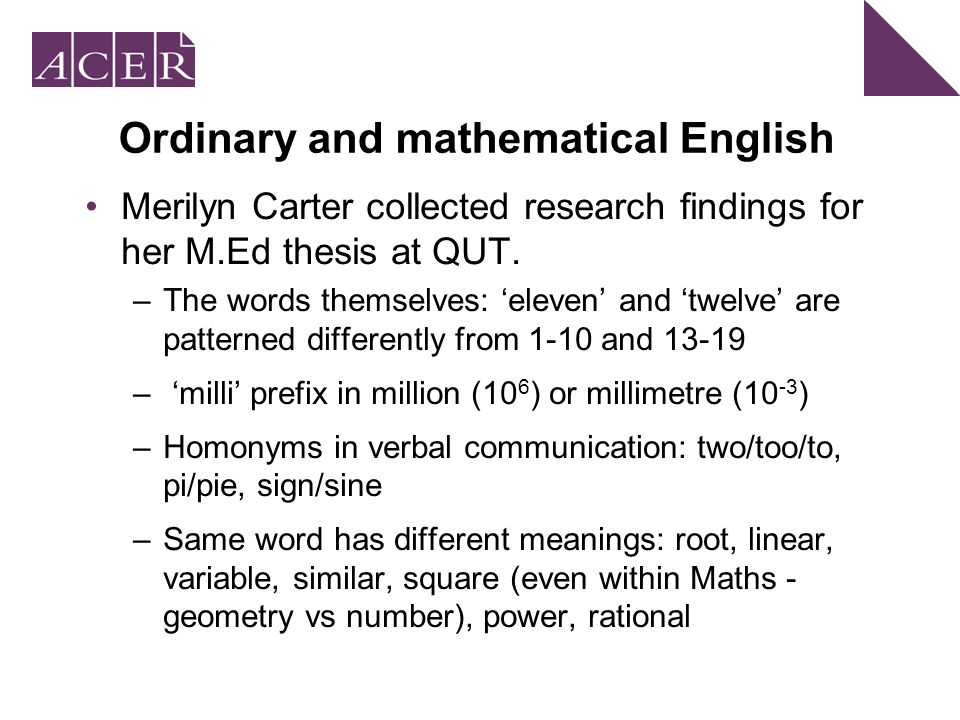 Ordinary and mathematical English Merilyn Carter collected research findings for her M.Ed thesis at QUT.