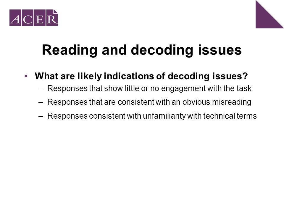 Reading and decoding issues What are likely indications of decoding issues.