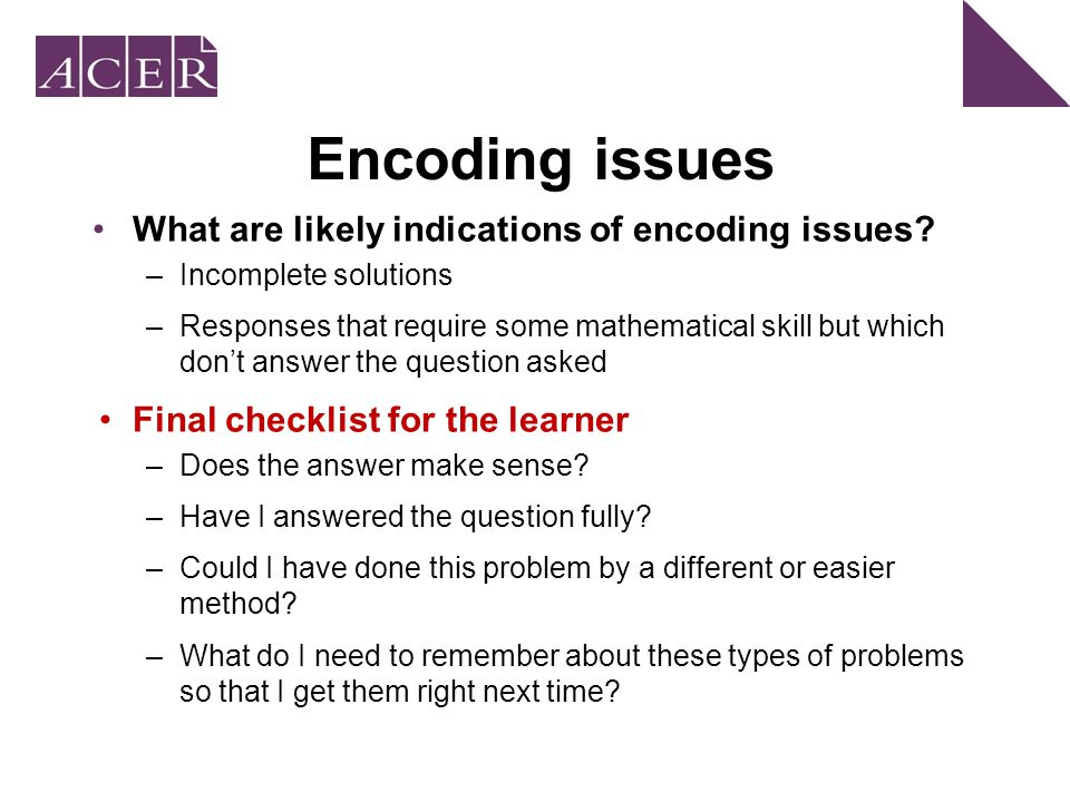 Encoding issues What are likely indications of encoding issues.
