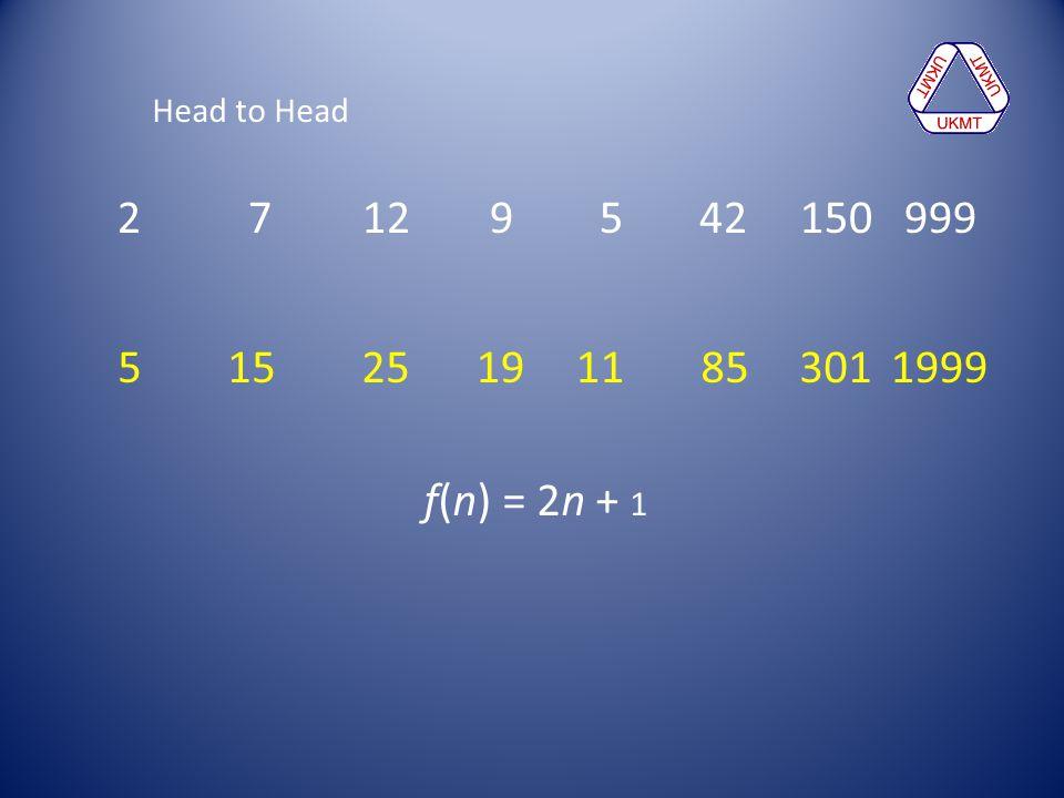 2 7 12 9 5 42 150 999 5 15 251985 30111 1999 f(n) = 2n + 1
