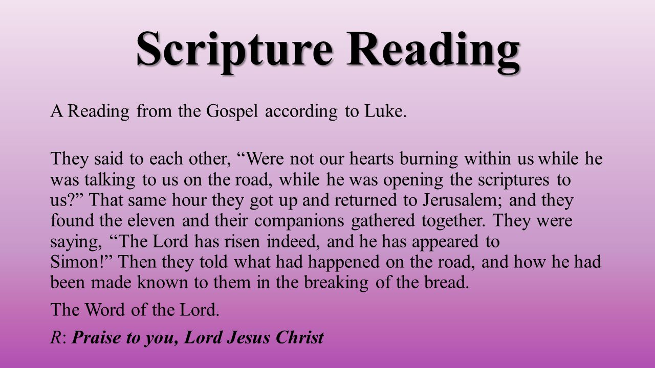 Scripture Reading A Reading from the Gospel according to Luke.