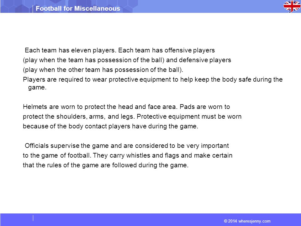 © 2014 wheresjenny.com Football for Miscellaneous Each team has eleven players.
