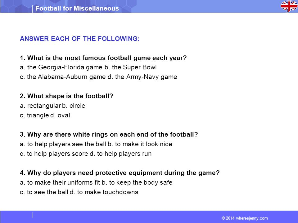 © 2014 wheresjenny.com Football for Miscellaneous ANSWER EACH OF THE FOLLOWING: 1.