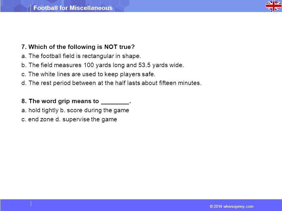 © 2014 wheresjenny.com Football for Miscellaneous Writing 1) Which football league do you follow.