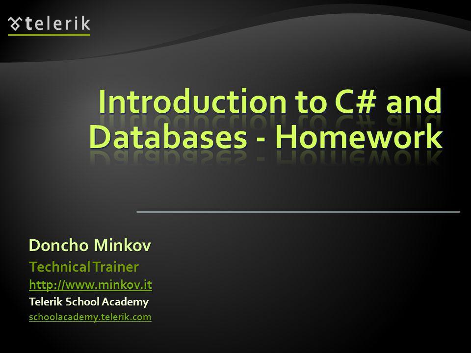 Doncho Minkov Telerik School Academy schoolacademy.telerik.com Technical Trainer http://www.minkov.it